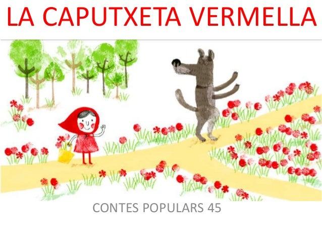 LA CAPUTXETA VERMELLA CONTES POPULARS 45