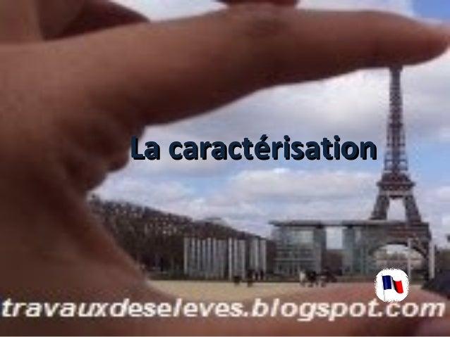 La caractérisation
