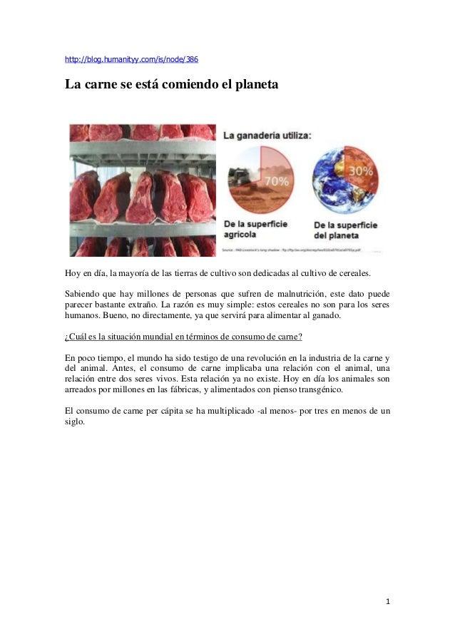 http://blog.humanityy.com/is/node/386La carne se está comiendo el planetaHoy en día, la mayoría de las tierras de cultivo ...