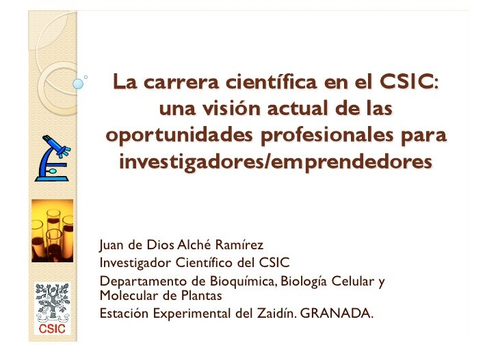 Juan de Dios Alché Ramírez Investigador Científico del CSIC Departamento de Bioquímica, Biología Celular y Molecular de Pl...