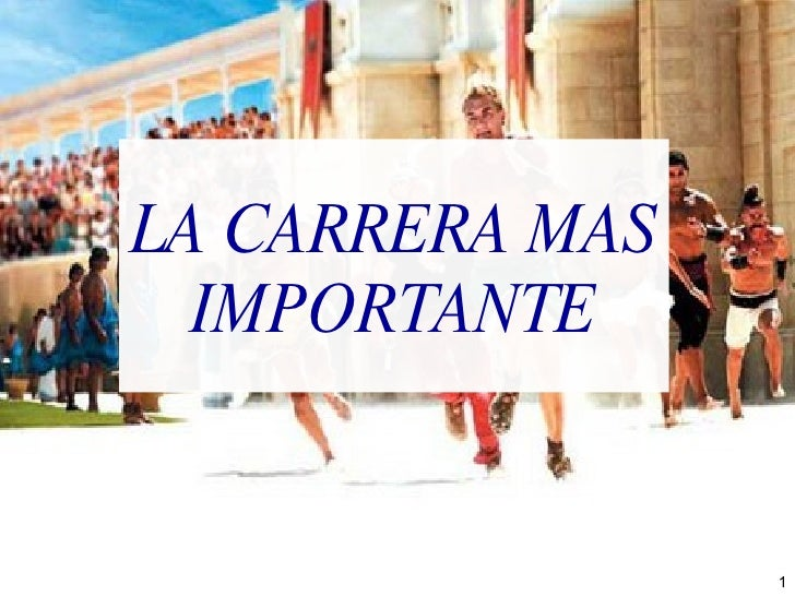 LA CARRERA MAS IMPORTANTE
