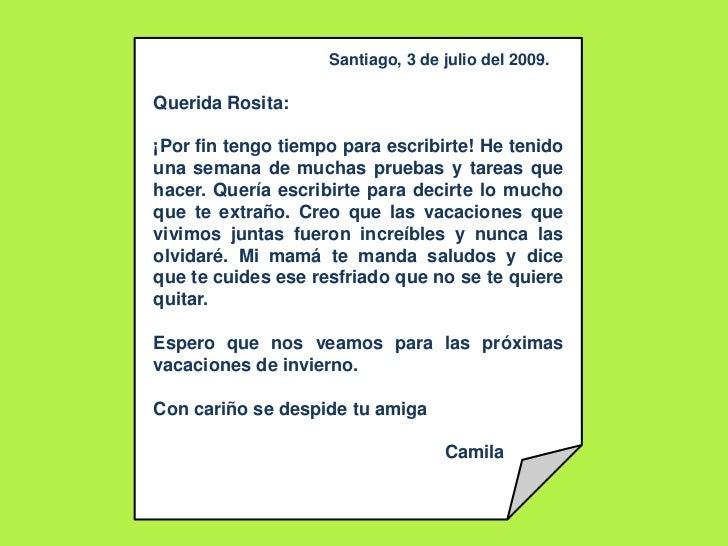 Santiago, 3 de julio del 2009.<br />Querida Rosita:<br />¡Por fin tengo tiempo para escribirte! He tenido una semana de mu...