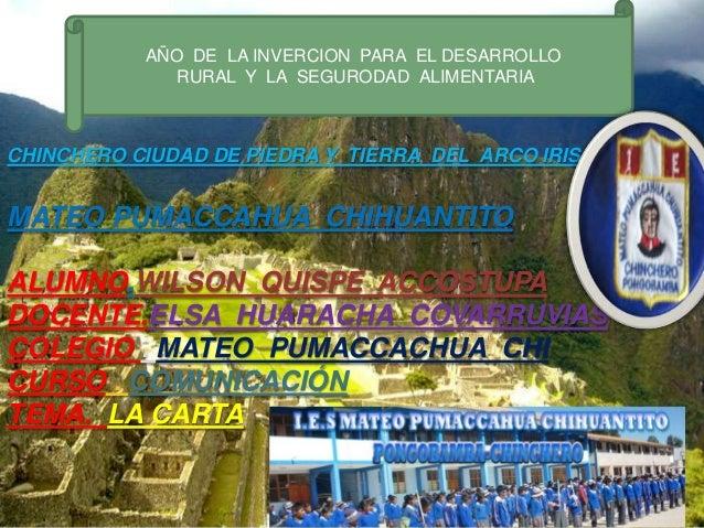AÑO DE LA INVERCION PARA EL DESARROLLO RURAL Y LA SEGURODAD ALIMENTARIA CHINCHERO CIUDAD DE PIEDRA Y TIERRA DEL ARCO IRIS ...