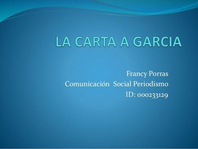 Francy Porras Comunicación Social Periodismo ID: 000233129