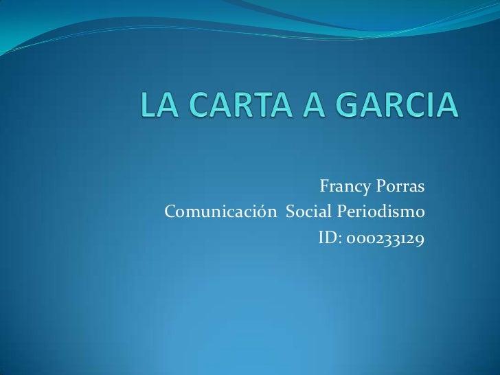 Francy PorrasComunicación Social Periodismo                 ID: 000233129