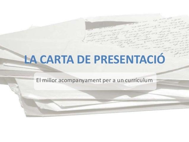 LA CARTA DE PRESENTACIÓ El millor acompanyament per a un currículum