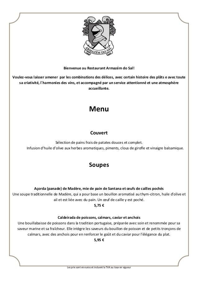 Les prix sont en euros et incluent la TVA au taux en vigueur Bienvenue au Restaurant Armazém do Sal! Voulez-vous laisser a...