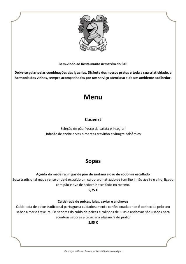 Os preços estão em Euros e incluem IVA à taxa em vigor. Bem-vindo ao Restaurante Armazém do Sal! Deixe-se guiar pelas comb...
