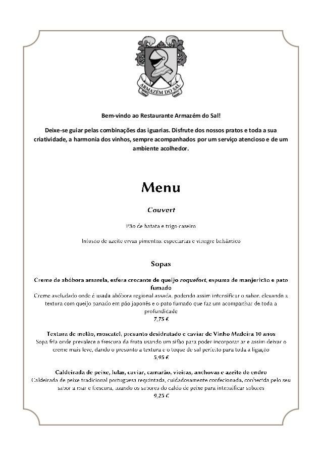 Bem-vindo ao Restaurante Armazém do Sal! Deixe-se guiar pelas combinações das iguarias. Disfrute dos nossos pratos e toda ...