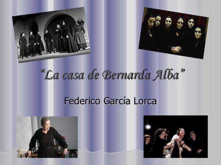 """"""" La casa de Bernarda Alba"""" Federico García Lorca"""