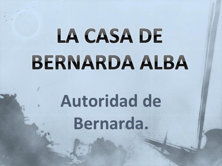 Autoridad de Bernarda.
