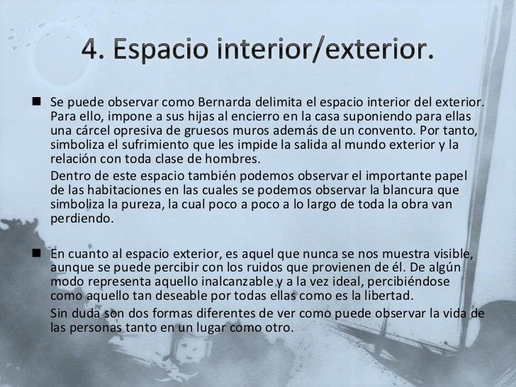 <ul><li>Se puede observar como Bernarda delimita el espacio interior del exterior. Para ello, impone a sus hijas al encier...