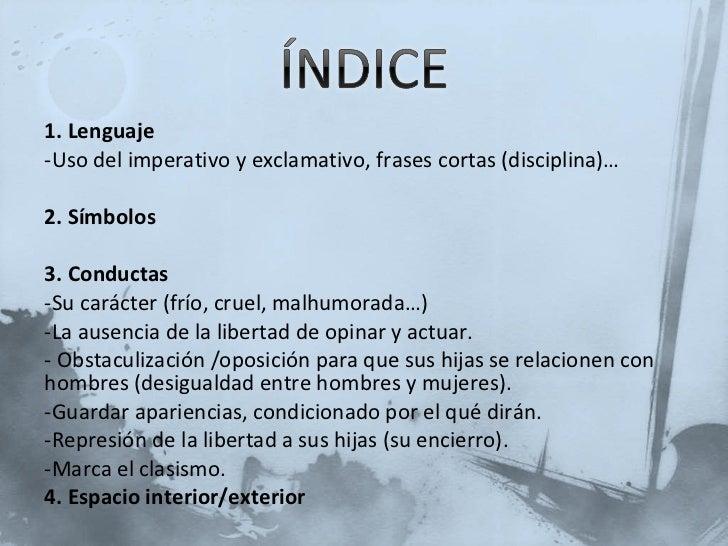 <ul><li>1. Lenguaje </li></ul><ul><li>Uso del imperativo y exclamativo, frases cortas (disciplina)… </li></ul><ul><li>2. S...