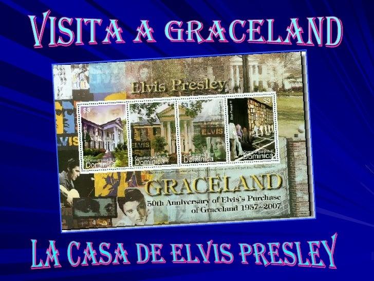 Visita a GRACELAND<br />La casa de ELVIS PRESLEY<br />