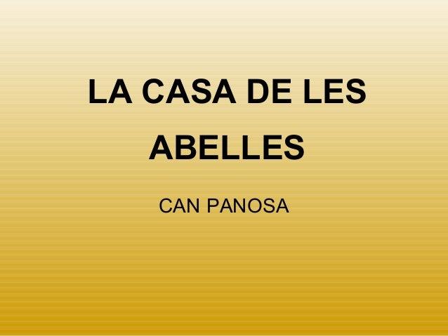 LA CASA DE LES ABELLES CAN PANOSA