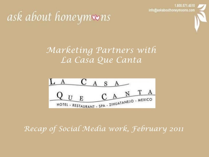 Marketing Partners with <br />La Casa QueCanta<br />Recap of Social Media work, February 2011<br />