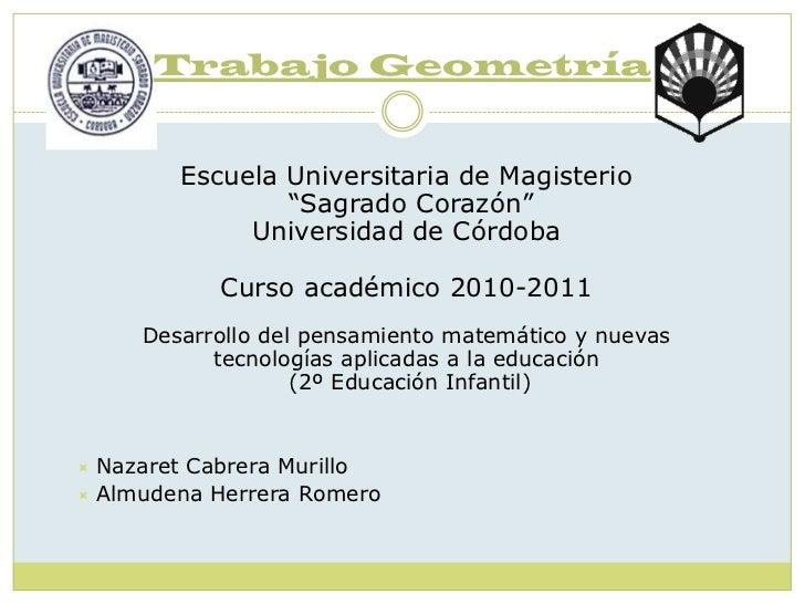 """Trabajo Geometría        Escuela Universitaria de Magisterio                """"Sagrado Corazón""""             Universidad de C..."""