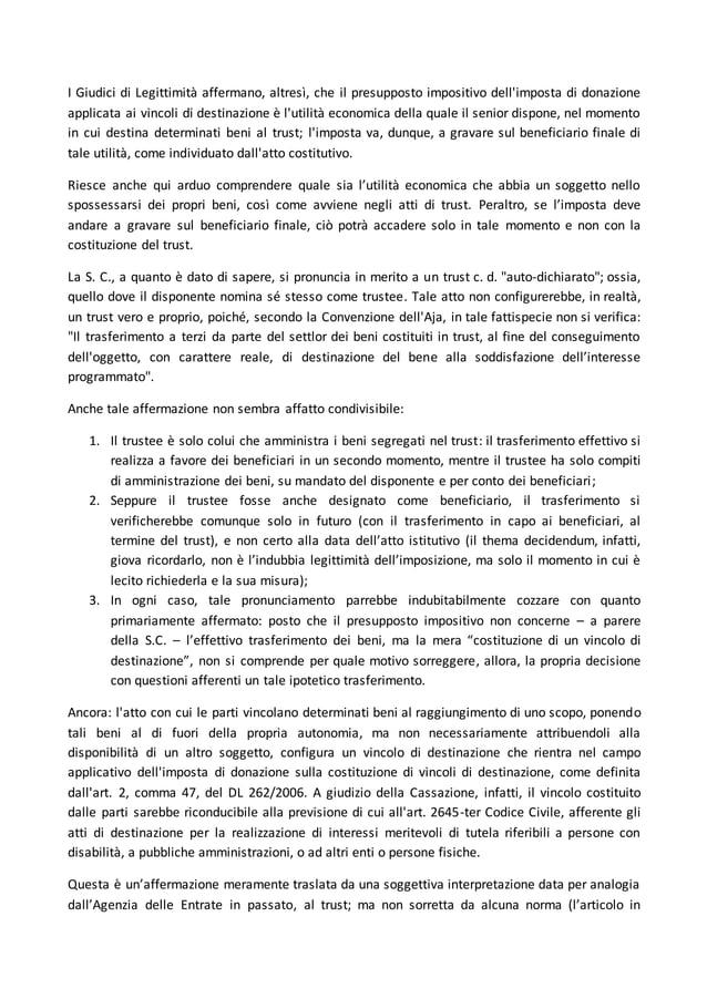 I Giudici di Legittimità affermano, altresì, che il presupposto impositivo dell'imposta di donazione applicata ai vincoli ...