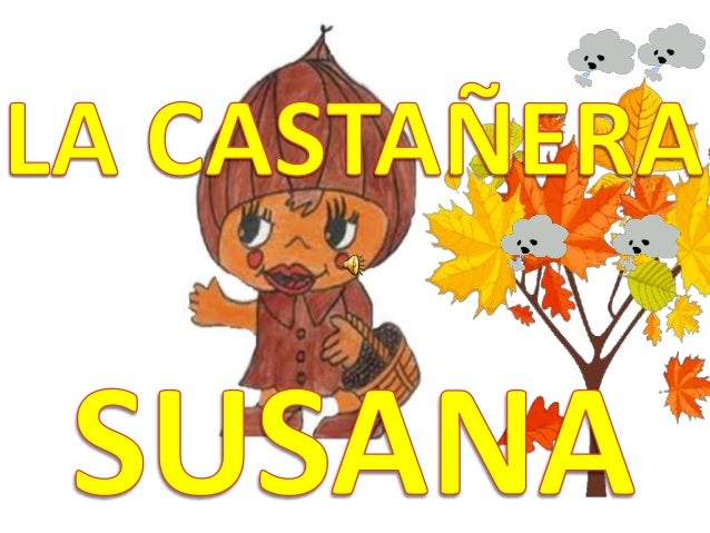 LA CASTAÑERA SUSANA SE  HA DESPERTADO MUY  PRONTO ESTA MAÑANA.