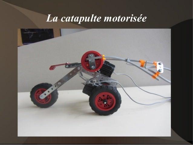 La catapulte motorisée