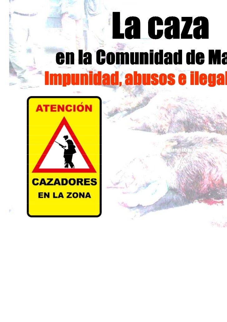 La caza en la Comunidad de Madrid:Impunidad, abusos e ilegalidades