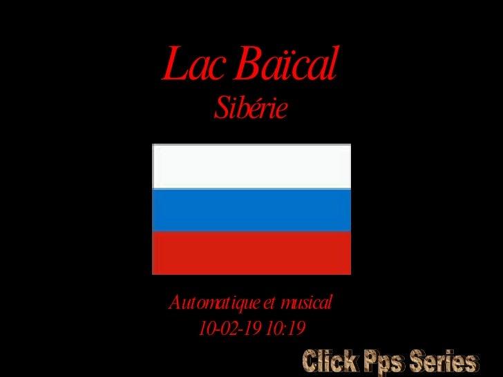 Lac Baïcal Sibérie Automatique et musical 10-02-19   10:18 Click Pps Series