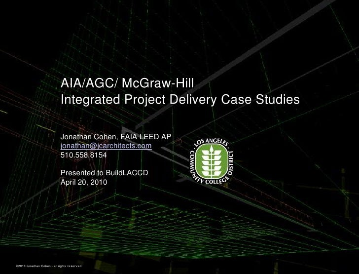 AIA/AGC/ McGraw-Hill                             Integrated Project Delivery Case Studies                              Jon...