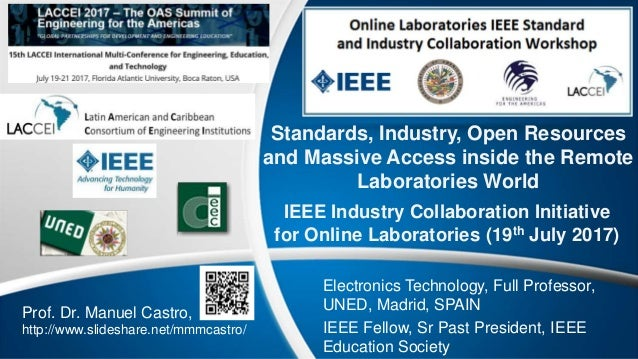 Standards, Industry, Open Resources and Massive Access inside the Remote Laboratories World IEEE Industry Collaboration In...