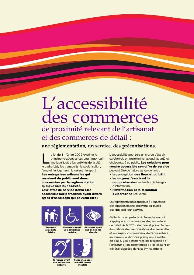 L'accessibilité des commerces de proximité relevant de l'artisanat et des commerces de détail:  une réglementation, un se...