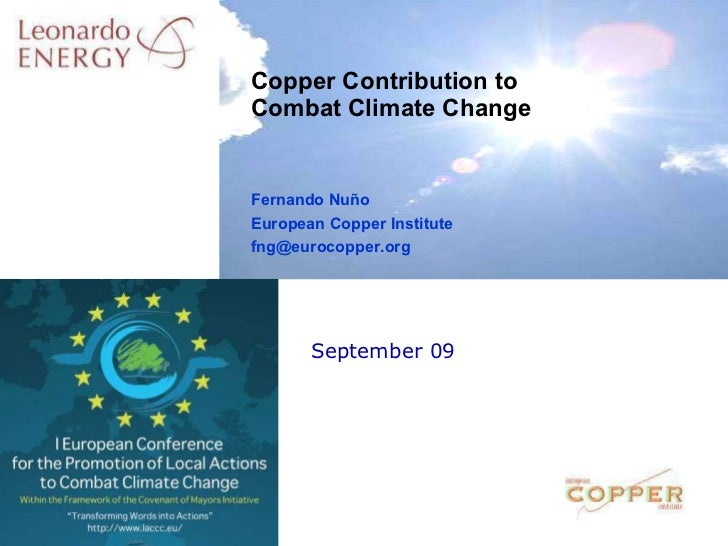 September 09 Copper Contribution to Combat Climate Change Fernando Nuño European Copper Institute [email_address]