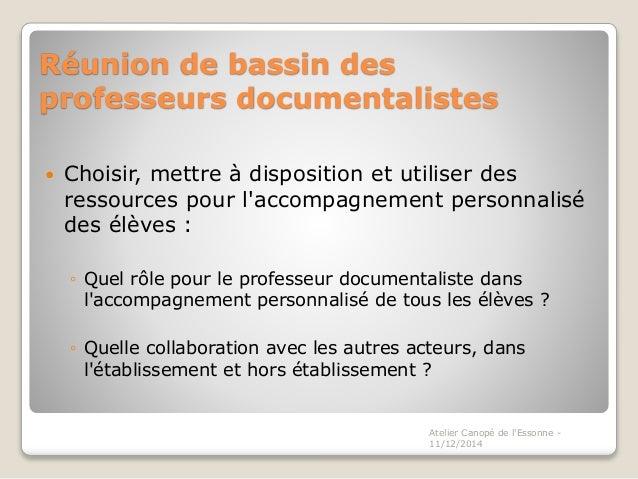 Réunion de bassin des  professeurs documentalistes   Choisir, mettre à disposition et utiliser des  ressources pour l'acc...