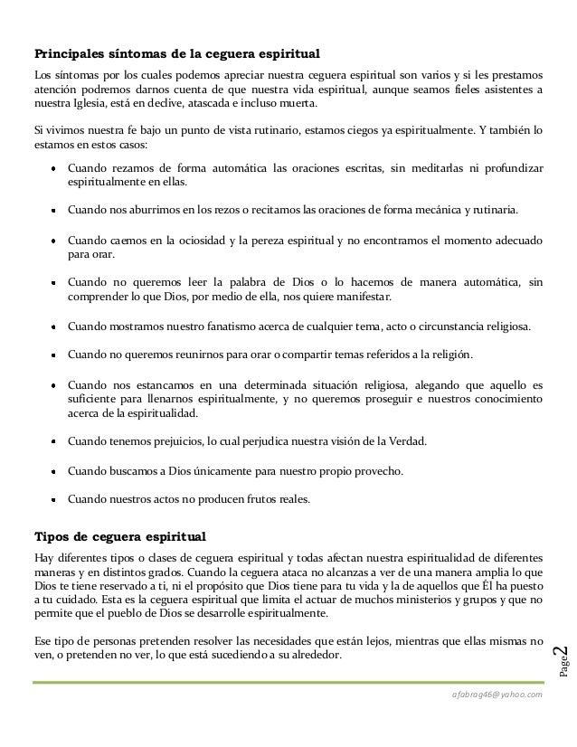 afabrag46@yahoo.com Page2 Principales síntomas de la ceguera espiritual Los síntomas por los cuales podemos apreciar nuest...