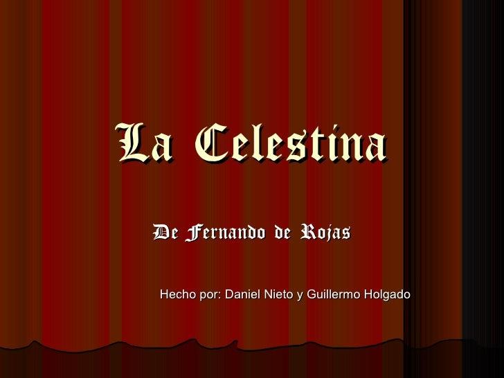 La Celestina De Fernando de Rojas Hecho por: Daniel Nieto y Guillermo Holgado