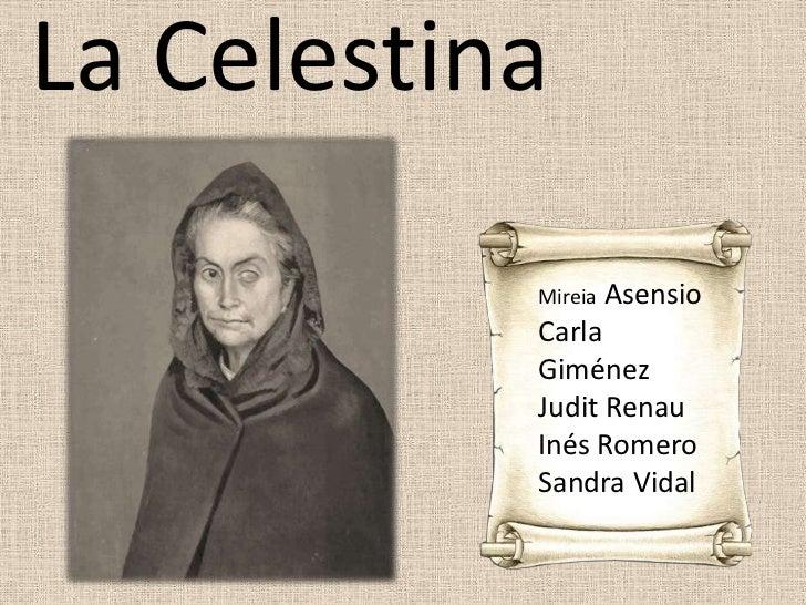 La Celestina           Mireia   Asensio           Carla           Giménez           Judit Renau           Inés Romero     ...