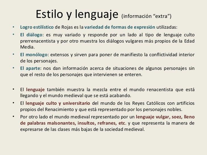 """Estilo y lenguaje  (información """"extra"""") <ul><li>Logro estilístico  de Rojas es la  variedad de formas de expresión  utili..."""