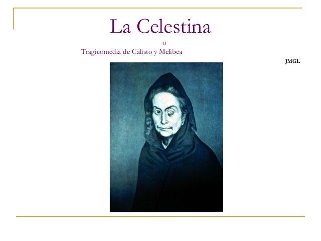 La Celestina  o Tragicomedia de Calisto y Melibea  JMGL