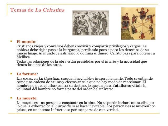 Temas de La Celestina    El mundo: Cristianos viejos y conversos deben convivir y compartir privilegios y cargos. La nobl...