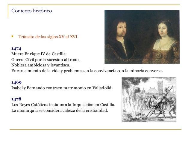 Contexto histórico    Tránsito de los siglos XV al XVI  1474 Muere Enrique IV de Castilla. Guerra Civil por la sucesión a...