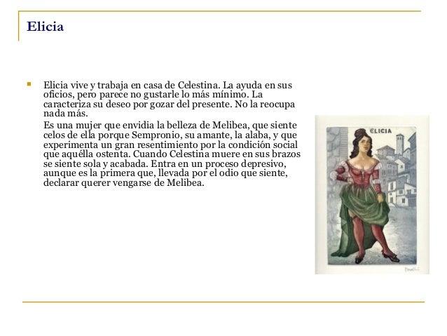 Areúsa    Areúsa es una mujer sola y enferma, cuya pareja, Centurio, se ha ido a la guerra. Sus relaciones con Celestina ...