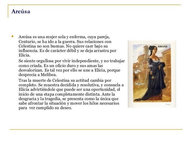 Lucrecia    Es la criada y doncella de compañía de Melibea, y prima de Elicia. La fidelidad a sus amos la lleva a adverti...
