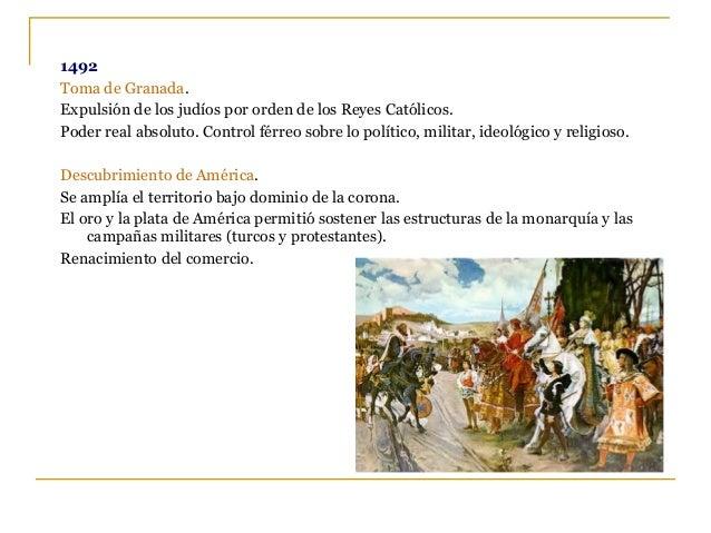 1492 Toma de Granada. Expulsión de los judíos por orden de los Reyes Católicos. Poder real absoluto. Control férreo sobre ...