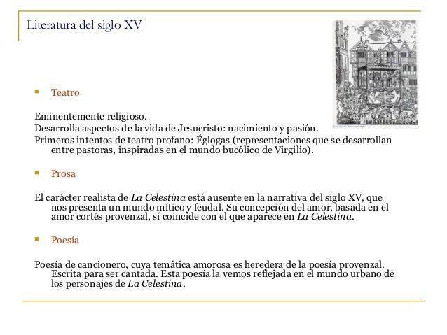 Literatura del siglo XV    Teatro  Eminentemente religioso. Desarrolla aspectos de la vida de Jesucristo: nacimiento y pa...