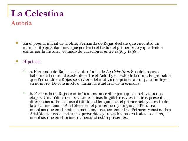 La Celestina Autoría   En el poema inicial de la obra, Fernando de Rojas declara que encontró un manuscrito en Salamanca ...