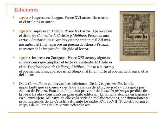 Ediciones   1499 > Impresa en Burgos. Posee XVI actos. No consta ni el título ni su autor.    1500 > Impresa en Toledo. ...