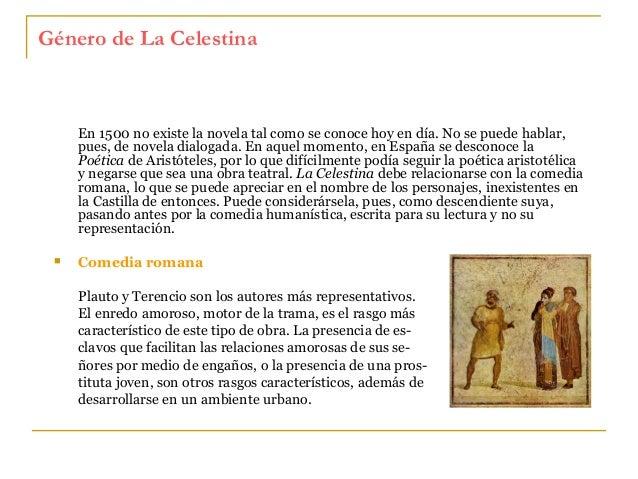 Género de La Celestina  En 1500 no existe la novela tal como se conoce hoy en día. No se puede hablar, pues, de novela dia...