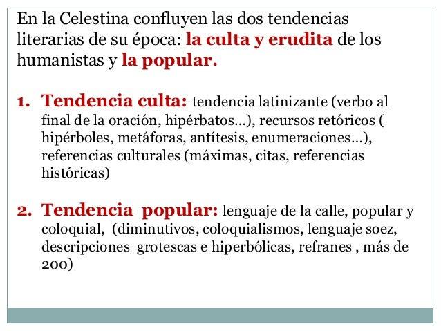 la Celestina  Crítica de los valores literarios de la época, centrados en el amor cortés  Crítica de los valores sociale...