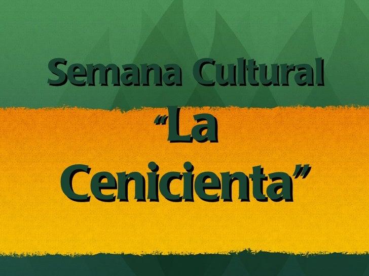 "Semana Cultural     ""LaCenicienta"""