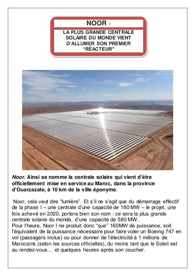 Noor. Ainsi se nomme la centrale solaire qui vient d'être officiellement mise en service au Maroc, dans la province d'Ouar...