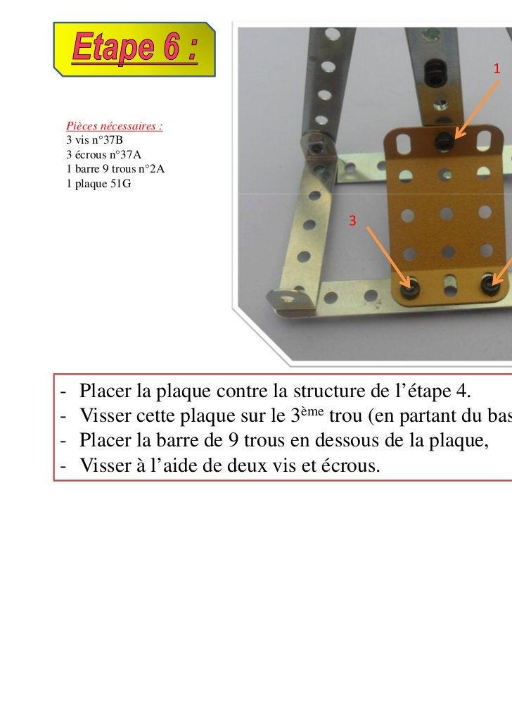 1Pièces nécessaires :3 vis n°37B3 écrous n°37A1 barre 9 trous n°2A1 plaque 51G                                      3     ...
