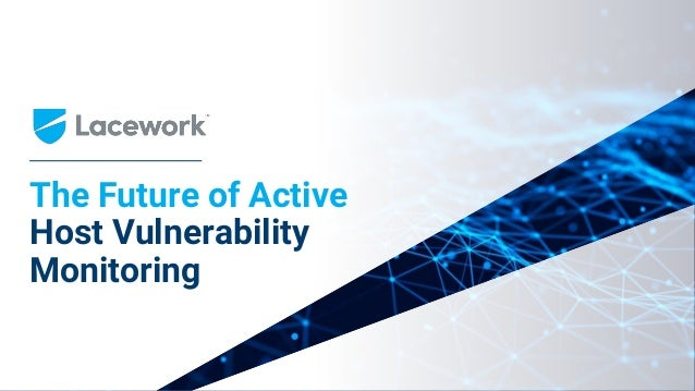 The Future of Active Host Vulnerability Monitoring